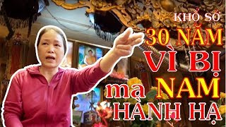 Top 8 chuyện lạ Việt Nam! Ma quỷ nam 30 năm hành hạ người Phụ nữ này!