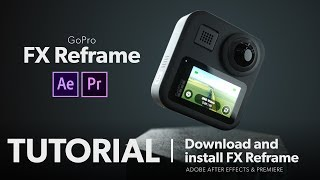 Download and install GoPro FX Reframe WIN/OSX | GoPro MAX Tutorial