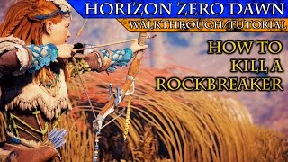 Horizon Zero Dawn: How To Kill A Rockbreaker Easily