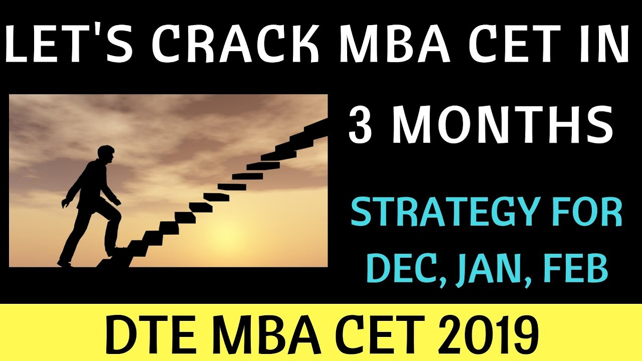 How to Crack MBA CET 2019 in 3 Months. Strategy for Dec, Jan and Feb.