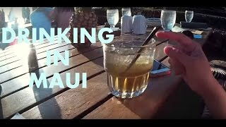 DRINKING IN MAUI!