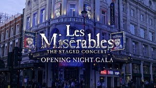 Les Misérables: The Staged Concert | Opening Night Gala
