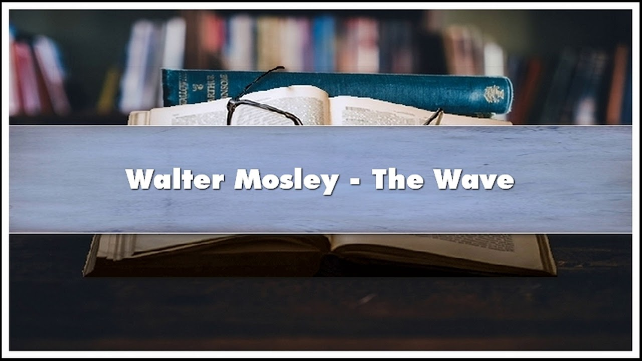 walter mosley the wave