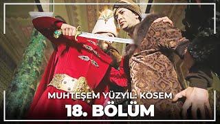 Muhteşem Yüzyıl Kösem 18.Bölüm (HD)