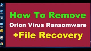 Remove Orion Virus Ransomware, .orion Files Virus (+File Recovery)