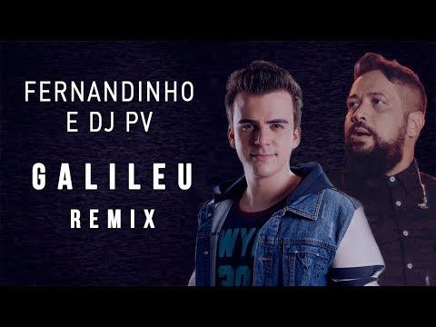 FERNANDINHO - GALILEU REMIX AO VIVO | Feat. DJ PV