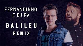 Baixar FERNANDINHO - GALILEU REMIX AO VIVO | Feat. DJ PV