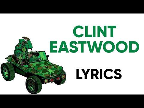 Gorillaz - Clint Eastwood (Lyrics)