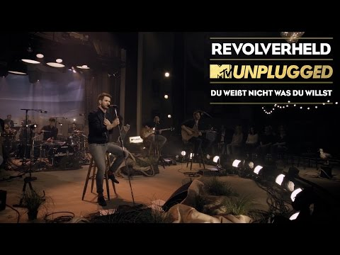 Revolverheld -Du weisst nicht was Du willst  (MTV Unplugged Akt 3)