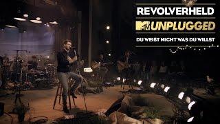 Revolverheld - Du weisst nicht was Du willst  (MTV Unplugged Akt 3)