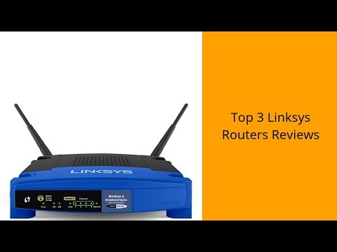 Top 3 Linksys Routers Reviews - Best Linksys Routers