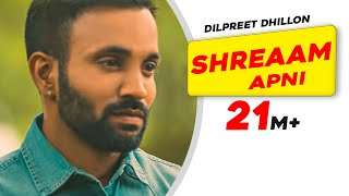 Shreaam Apni Full Song  Dilpreet Dhillon  Punjabi Romantic Songs 2016  Speed Records