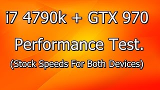 i7 4790k + GTX 970 Performance Test [60 FPS]
