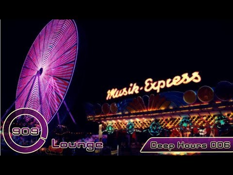 Deep Hours 006 | Musik Express | Deep House Mix by 909 Lounge
