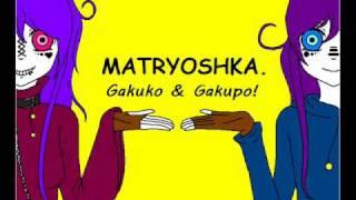 Gakuko x Gakupo - Matryoshka