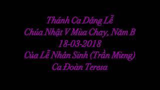[Tyn] My Choir - CĐ Têrêsa Ca Dâng Lễ - Của Lễ Nhân Sinh (Trần Mừng) 18 03 2018