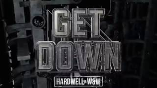 hardwell ww get down out now