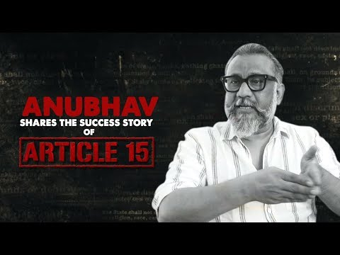 Anubhav Sinha Shares The Success Story Of Article 15 | Ayushmann Khurrana | Sayani Gupta Mp3