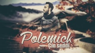 Polemick - Çin Seddi 2016