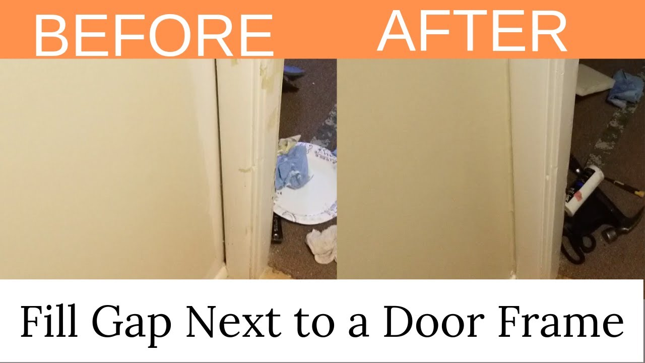 How To Fill A Gap Between Door Frame And Wall