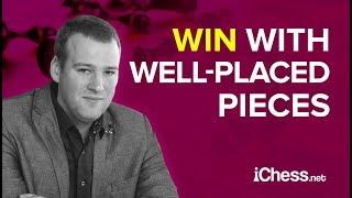 Win In Chess With Well-Placed Pieces! 👊 Chess Strategy Basics ♟ (IM Robert Ris)