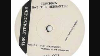 Watch Stranglers Tomorrow Was The Hereafter video