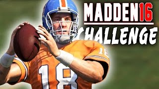 Can Peyton Manning Do It All? (Madden 16 NFL Challenge)