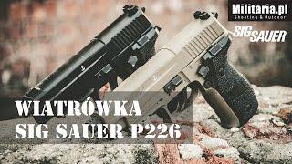 Wiatrówka Sig Sauer P226 - prezentują Militaria.pl i ZWID