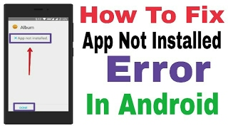 How To Fix App Not Installed Error In Android