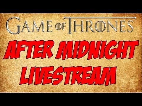 After Midnight - Game Of Thrones Season 8 Livestream