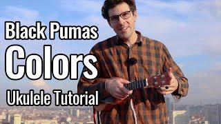 Black Pumas - Colors (Ukulele Tutorial)