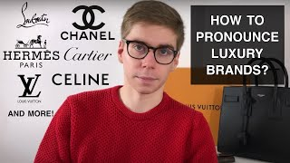 HOW TO PRONOUNCE THOSE FRENCH LUXURY BRANDS (Chanel, LV, Dior...)