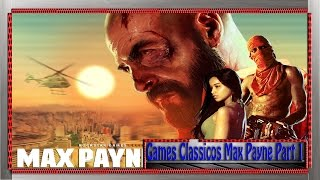 Games Classicos Max Payne 3 Gameplay Part 1 PC Ultra