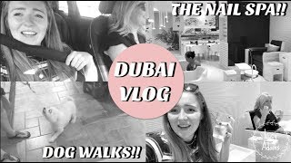 DUBAI VLOG! PAMPER DAY WITH MUM, FILMING VIDEOS AND DOG WALKS! - LUCY ADAMS