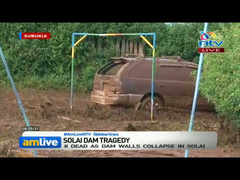 At least 20 people dead after walls of Patel Dam in Solai, Nakuru, collapse