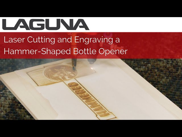 Laser Cutting and Engraving a Hammer-Shaped Bottle Opener | CO2 Laser
