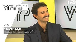 VYP. Alexandre Laval, Comédien et Metteur en scène de la Compagnie du Chapeau de Paille