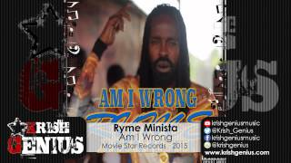 Ryme Minista - Am I Wrong (Raw) - February 2015