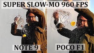 POCO F1 VS SAMSUNG GALAXY NOTE 9 # SUPER SLOW MOTION TEST 960 FPS