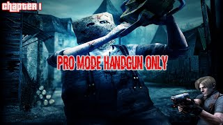 RE 4 - Namatin Mode Professional Pake Handgun (Chapter 1) Masih Biasa :D