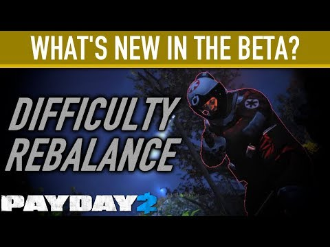 What's new in the Difficulty Rebalance Beta? [PAYDAY 2]