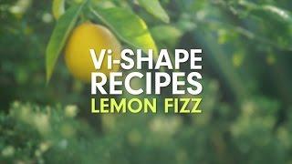 Vi-shape Recipe: Lemon Fizz