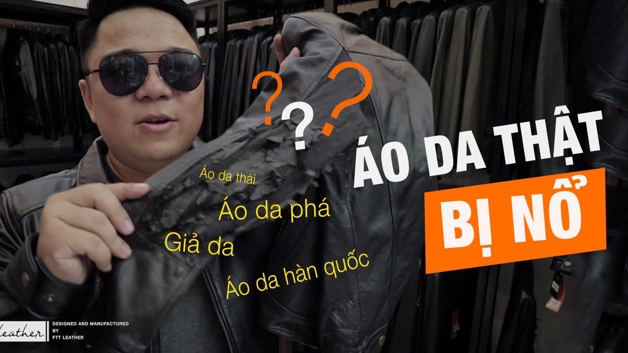 Tại sao áo da thật mà vẫn bị nổ, đừng mua loại áo da này