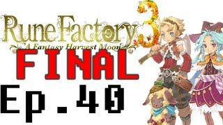Rune Factory 3: A Fantasy Harvest Moon Playthrough Ep. 40. You Are My Sunshine (Final)