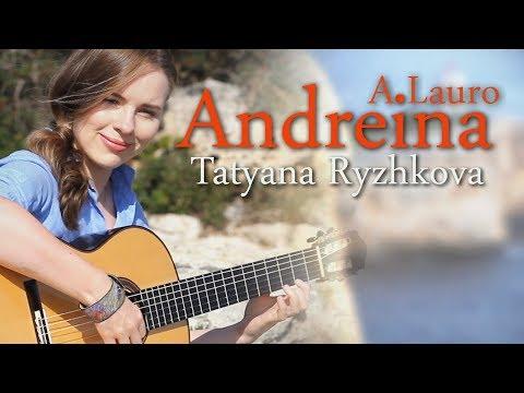 Antonio Lauro Vals Venezolano No. 2 - Andreina, by Tatyana Ryzhkova