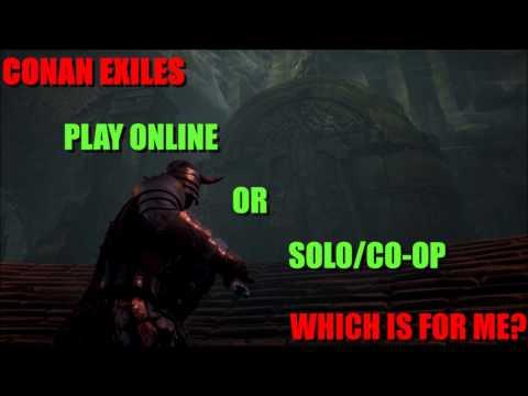 Conan Exiles: Online Vs. Solo/Co-Op Mode Guide 2.3.17 (Early Access)
