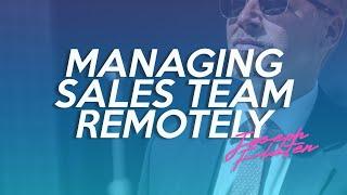 Managing Sales Team Remotely | Joseph Flaten