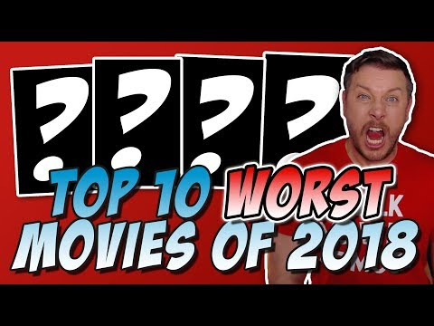 Top 10 WORST Movies of 2018!