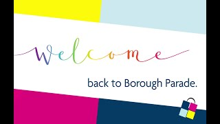 Welcome back from Borough Parade shopping centre