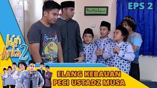 Elang Langsung Bangun Pas Nyium Peci Ustadz Musa  - Kun Anta 2 Eps 2